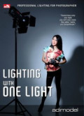 Lighting With One Light: Professional Lighting For Photographer